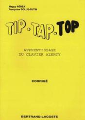 Tip tap top ; apprentissage du clavier azerty ; corrigé - Couverture - Format classique