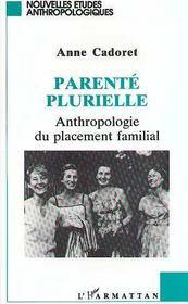 Parente Plurielle ; Anthropologie Du Placement Familial - Intérieur - Format classique