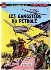 Les aventures de Buck Danny T.9 ; les gangsters du pétrole - Couverture - Format classique