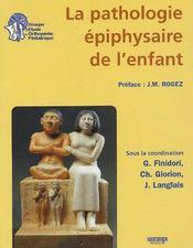 La pathologie épiphysaire de l enfant - Couverture - Format classique