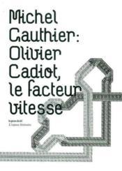 Olivier Cadiot ; le facteur vitesse - Couverture - Format classique