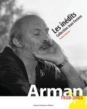 Arman 1928-2005 ; les inédits ; collection jean ferrero - Intérieur - Format classique