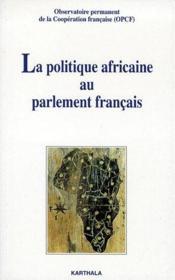 La politique africaine au parlement français - Couverture - Format classique