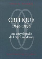 Critique 1946-1996 ; une encyclopédie de l'esprit moderne - Couverture - Format classique