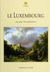 Le luxembourg vu par ses peintres - Couverture - Format classique