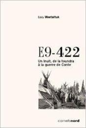 E9-422 ; un Inuit, de la toundra à la guerre de Corée - Couverture - Format classique