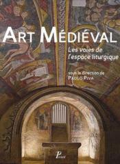 Art médiéval ; les voies de l'espace liturgique - Couverture - Format classique
