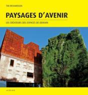 Paysages d'avenir ; les créateurs des espaces de demain - Couverture - Format classique