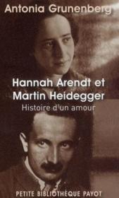 Hannah Arendt et Martin Heidegger ; histoire d'un amour - Couverture - Format classique