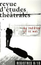 Revue Registres N.9/10 ; Le Théâtre Et Le Mal - Couverture - Format classique