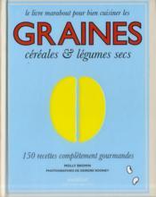 Le grand livre des graines, céréales & légumes secs - Couverture - Format classique