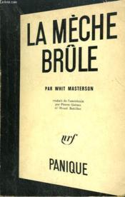 La Meche Brule. Collection Panique N° 11 - Couverture - Format classique