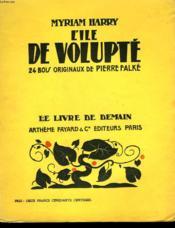 L'Ile De Volupte. 24 Bois Originaux De Pierre Flake. Le Livre De Demain N° 7. - Couverture - Format classique