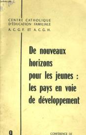 De Nouveaux Horizons Pour Le Sjeunes: Les Pays En Voie De Developpement - 9 - Conference De M. Farine, M. Martinache, M. Arnaud - Couverture - Format classique
