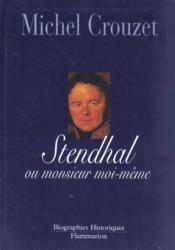 Stendhal Ou Monsieur Moi-Meme - Couverture - Format classique