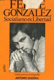 Socialismo Es Libertad, Y Notas Para Una Biografia, De Antonio Guerra - Couverture - Format classique