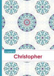 Le Carnet De Christopher - Lignes, 96p, A5 - Rosaces Orientales - Couverture - Format classique