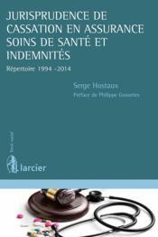 Jurisprudence de cassation en assurance soins de santé et indemnité ; répertoire 1994-2014 - Couverture - Format classique