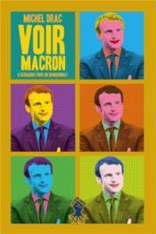 Voir Macron ; 8 scénarios pour un quinquennat - Couverture - Format classique