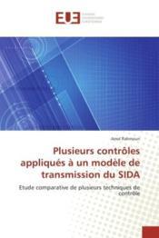 Plusieurs controles appliques a un modele de transmission du sida - etude comparative de plusieurs t - Couverture - Format classique