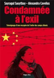 Condamnée à l'exil : témoignage d'une rescapée de l'enfer des camps chinois - Couverture - Format classique