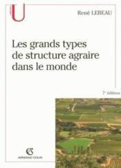 Les grands types de structure agraire dans le monde (7e édition) - Couverture - Format classique