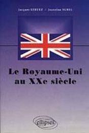 Le Royaume-Uni Au Xxe Siecle - Intérieur - Format classique