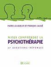 Mieux comprendre la spychothérapie ; 27 questions réponses - Intérieur - Format classique