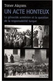 Un acte honteux ; le génocide arménien et la question de la responsabilité - Couverture - Format classique