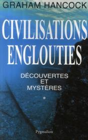 Civilisations englouties t.1 ; découvertes et mystères - Couverture - Format classique