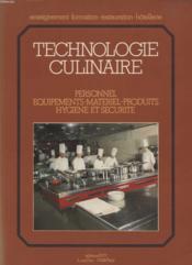 Technologie culinaire ; personnel, équipement, matériel, produits, hygiène et sécurité - Couverture - Format classique