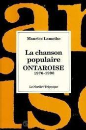 La Chanson Populaire Ontaroise 1970 1990 - Couverture - Format classique