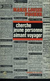 Cherche Jeune Personne Aimant Voyager - Couverture - Format classique