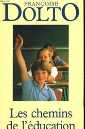 Les Chemins De L'Education. - Couverture - Format classique