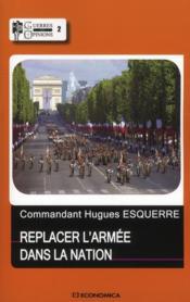Replacer L'Armee Dans La Nation - Couverture - Format classique