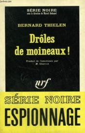 Droles De Moineaux ! Collection : Serie Noire N° 957 - Couverture - Format classique