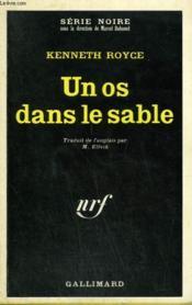 Un Os Dans Le Sable. Collection : Serie Noire N° 1234 - Couverture - Format classique
