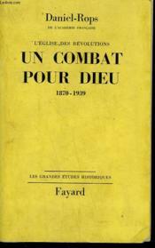 L'Eglise Des Revolutions Tome 2 : Un Combat Pour Dieu.1870-1939. - Couverture - Format classique