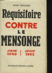 Requisitoire Contre Le Mensonge, Juin 1940/juillet 1962 - Couverture - Format classique
