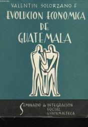 Evolucion Economica De Guatemala - Couverture - Format classique