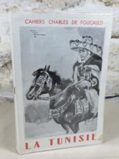 Cahiers Charles de Foucauld, La Tunisie. - Couverture - Format classique