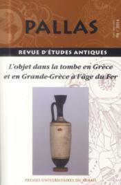 Revue Pallas T.94 ; l'objet dans la tombe en Grèce et en Grande-Grèce à l'âge du fer - Couverture - Format classique