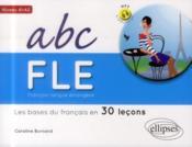 Abc français langue étrangère ; les bases du français en 30 leçons ; A1>A2 - Couverture - Format classique