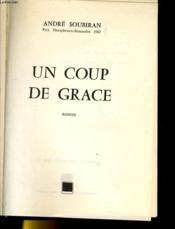 Un Coup De Grace. Roman - Couverture - Format classique