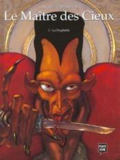 Le Maitre Des Cieux T.1 ; La Prophetie - Couverture - Format classique