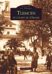 Tlemcen et l'ouest de l'Oranie - Couverture - Format classique