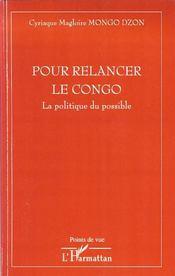 Pour relancer le Congo ; la politique du possible - Intérieur - Format classique