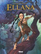 La quête d'Ewilan - Ellana T.1 ; enfance - Couverture - Format classique