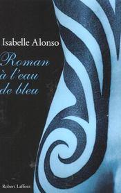 Roman A L'Eau De Bleu - Intérieur - Format classique