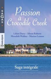 Passion à Crocodile Creek ; les hommes de sa vie, défi pour un chirurgien, l'amour de sa vie, le mariage du Dr Wetherby - Couverture - Format classique